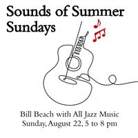 Sounds of Summer Bill Beach All Jazz Music August 22nd