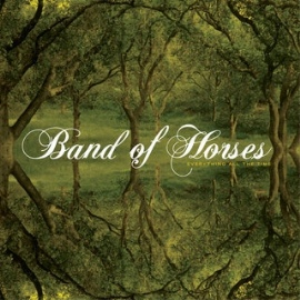 """Band Of Horses """"Everything All The Time"""" LP"""