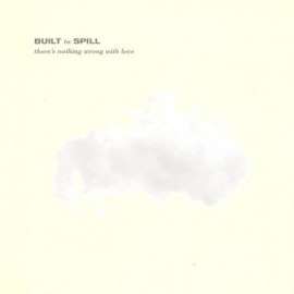 """Built to Spill """"There's Nothing Wrong With Love"""" LP"""